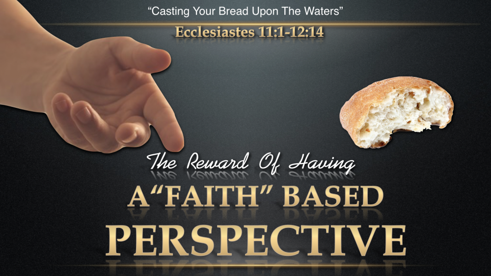The Reward of a Faith Based Perspective