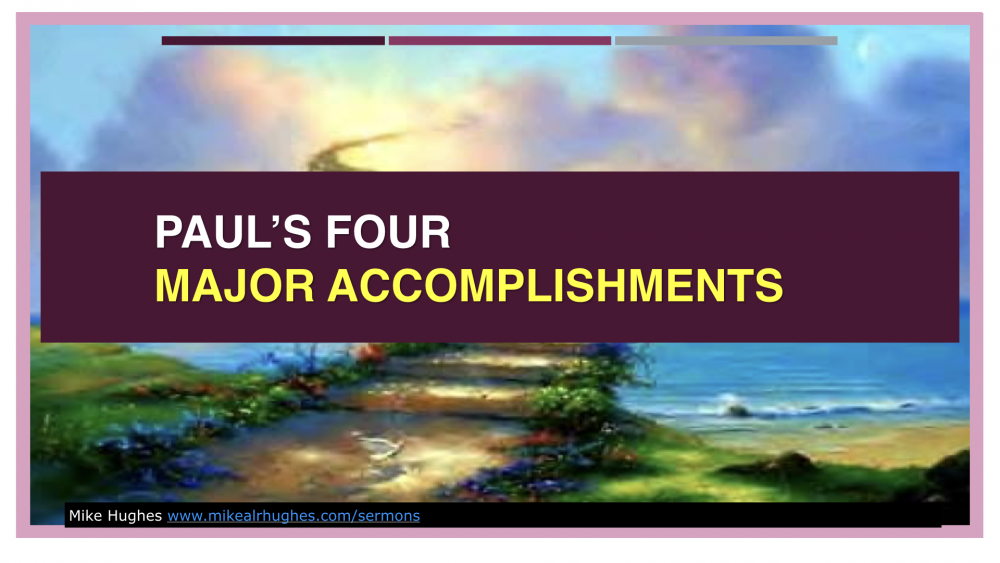 Paul\'s Four Major Accomplishments