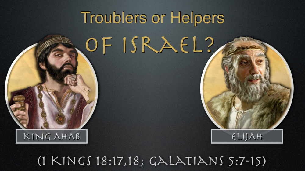 Troubler or Helper of Israel