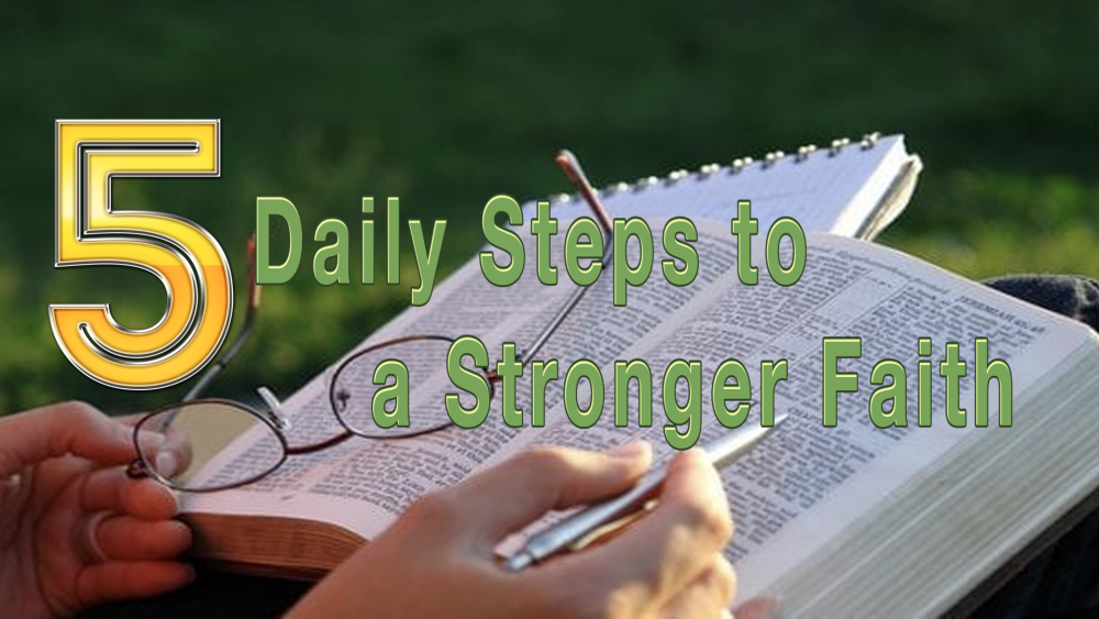 5 Daily Steps to a Stronger Faith Image