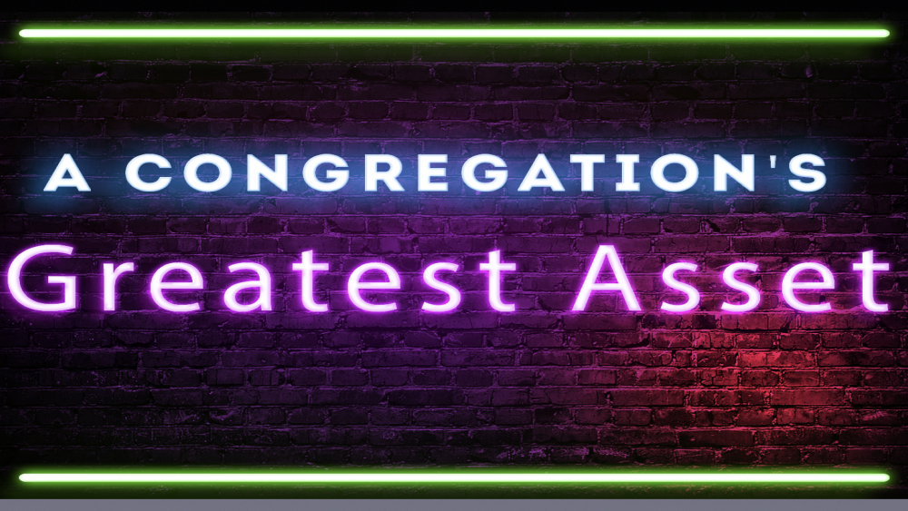 A Congregation\'s Greatest Asset Image