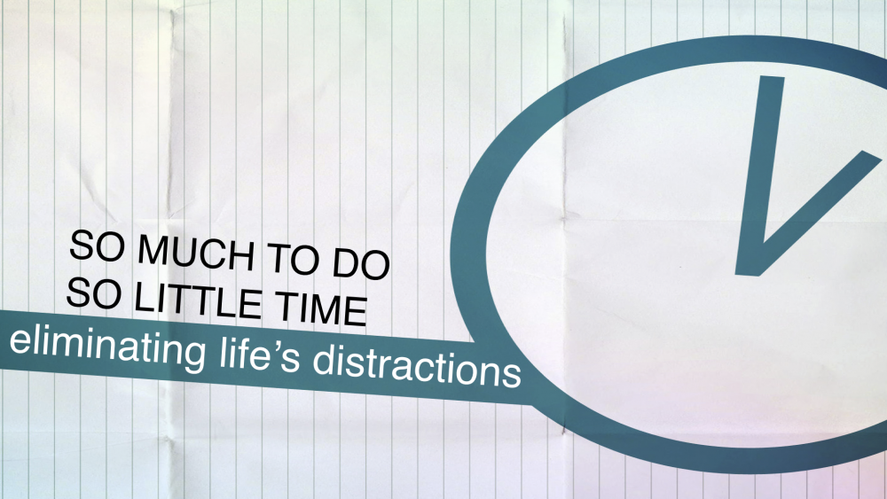 Eliminating Life\'s Distractions Image