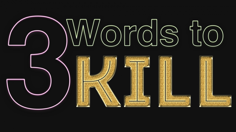 3 Words to Kill