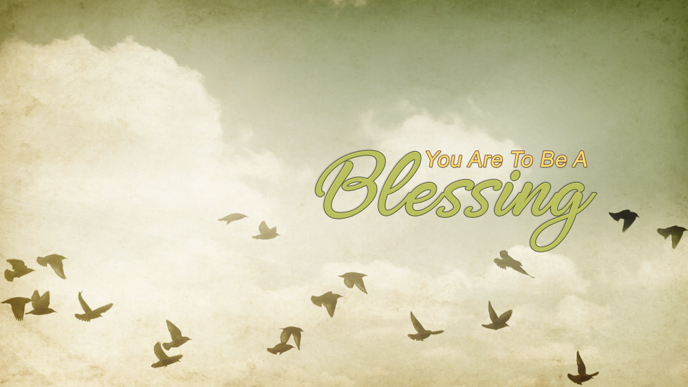 You Are To Be a Blessing Image