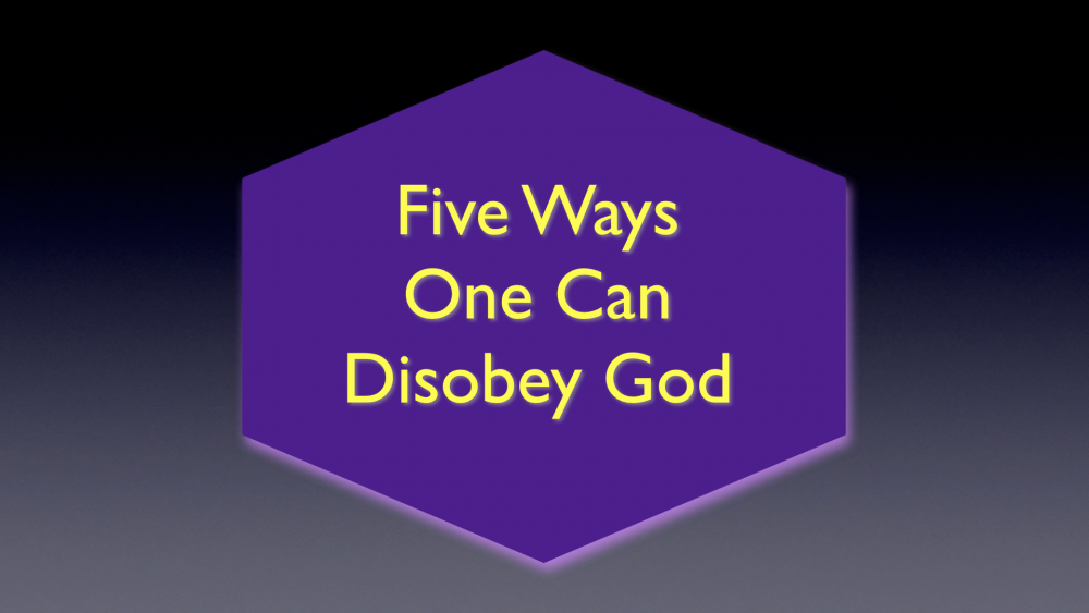 5 Ways Man Can Disobey God