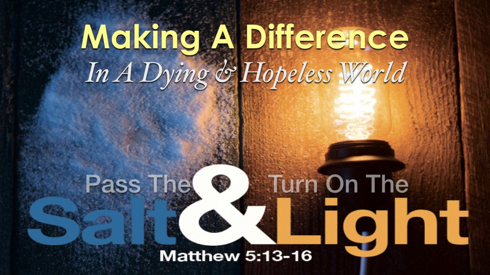 Salt & Light - Making a Difference in a Hopeless & Dying World