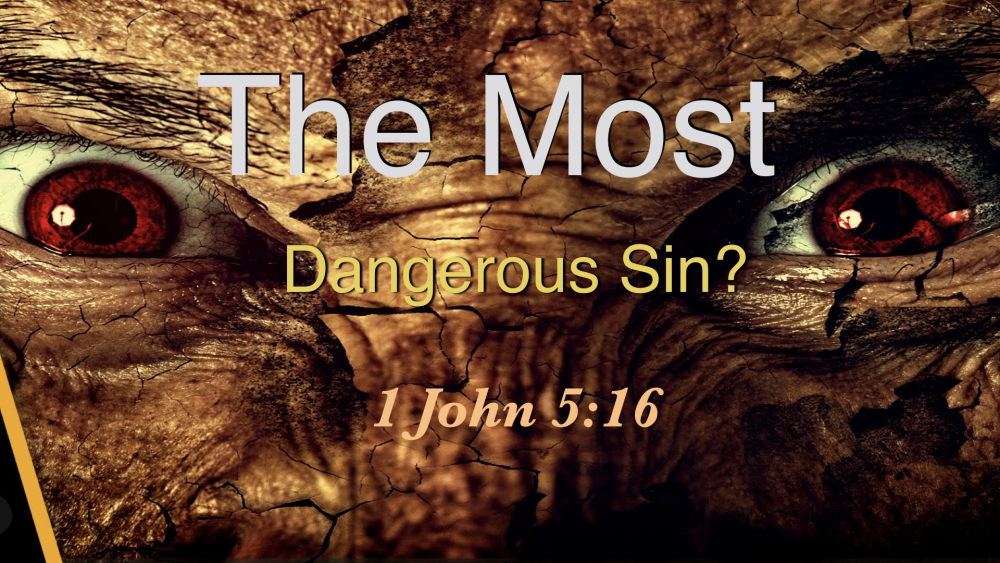 The Most Dangerous Sin