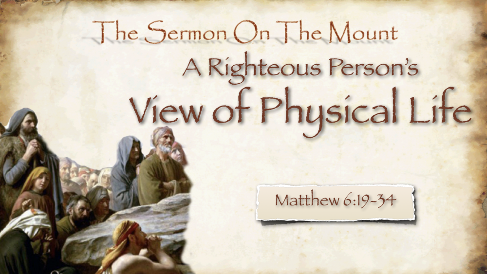 The Righteous Person\'s View of Physical Life