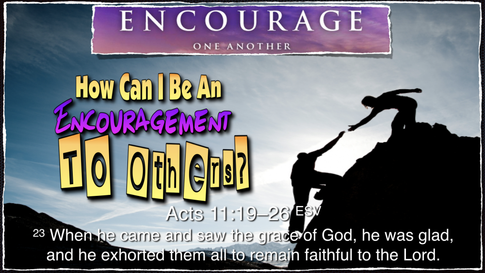 How to Be An Encouragement to Others