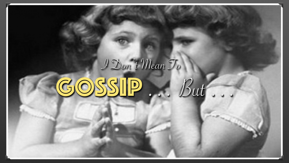 I Don\'t Mean to Gossip But #2