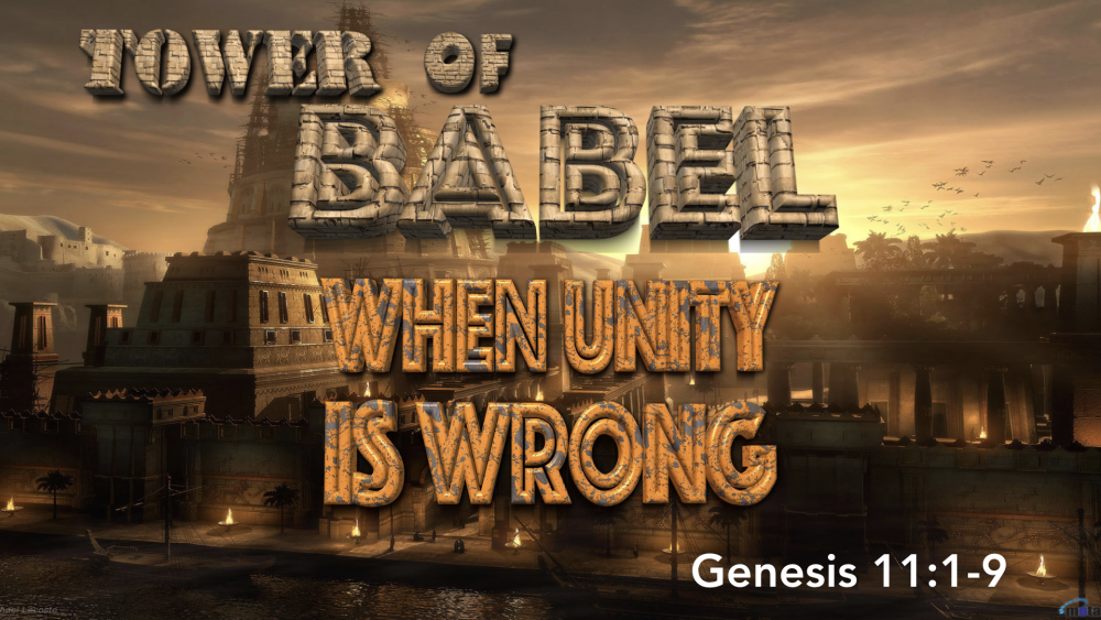 The Tower of Babel - When Unity is Wrong