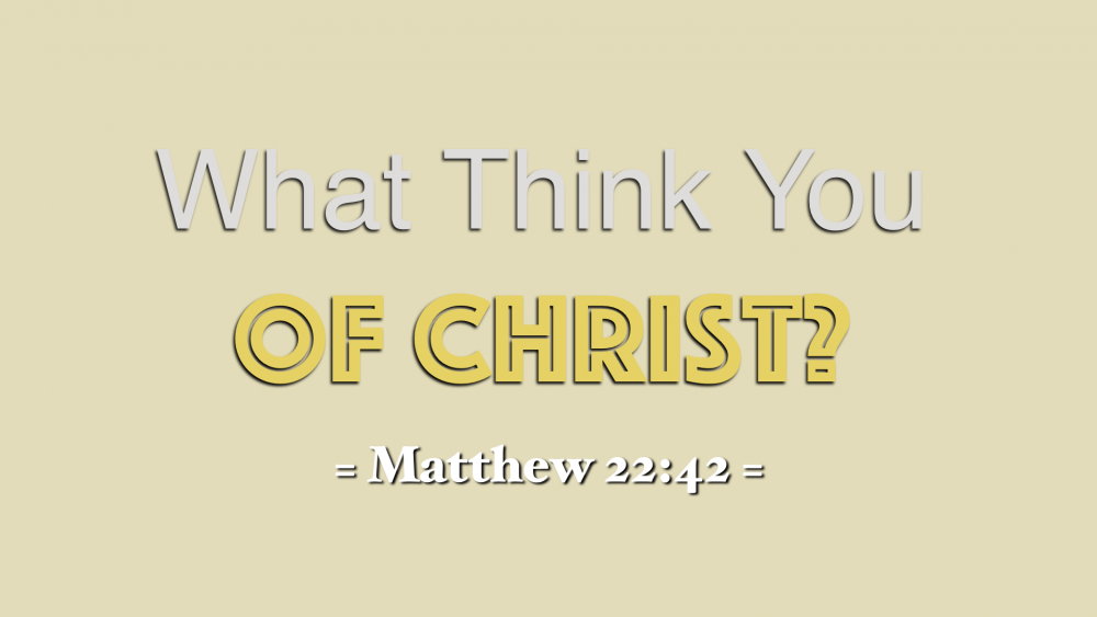 What Think You of Christ? Image
