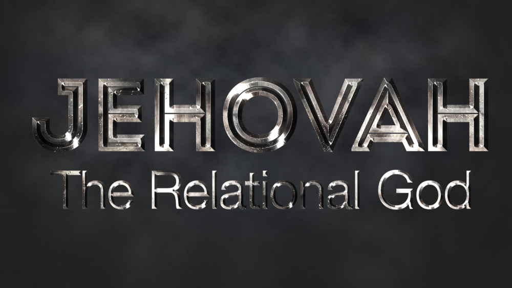 Jehovah - The Relational God Image