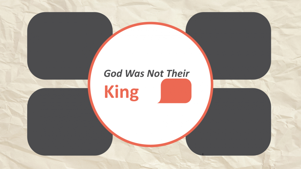 God Was Not Their King