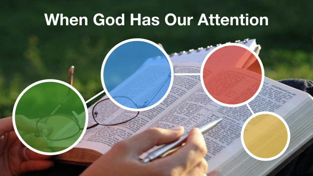 When God Has Our Attention