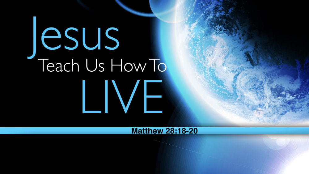 Jesus Teach Us How to Live