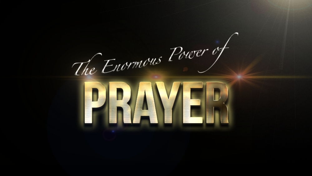 The Enormous Power of Prayer Image