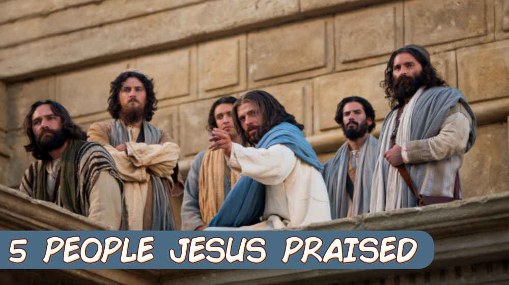 5 People Jesus Praised