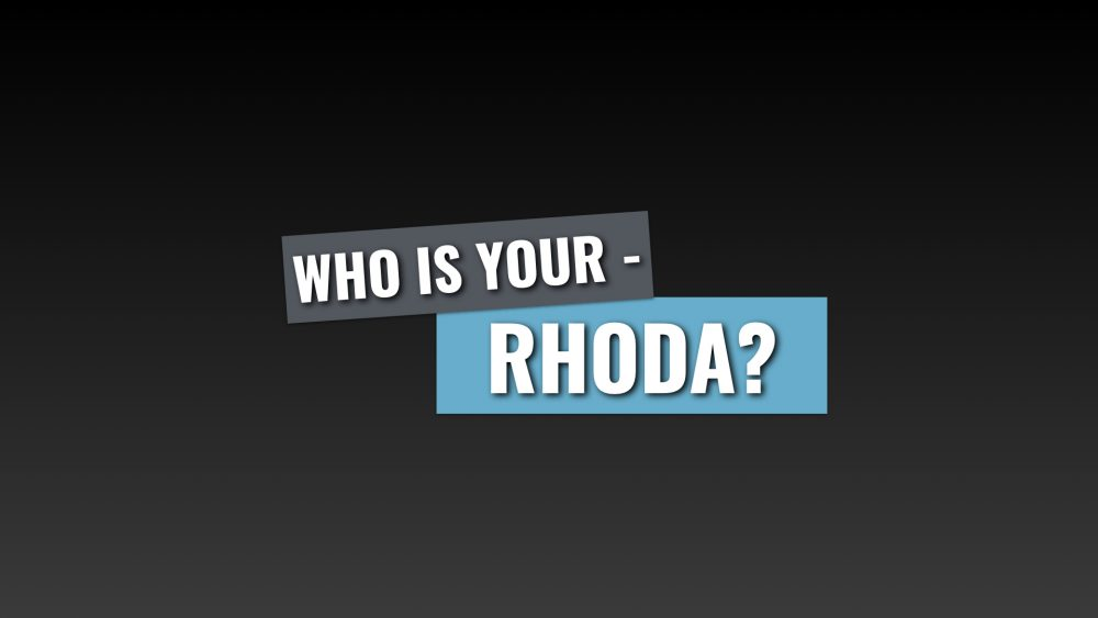 Who is Your Rhoda?