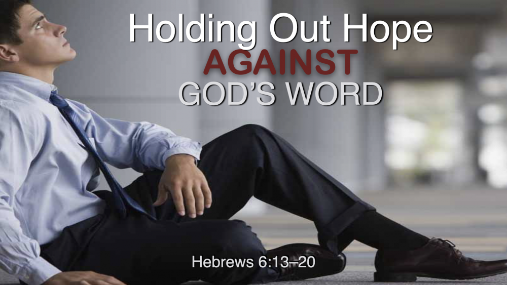Holding Out Hope Against God's Word Image