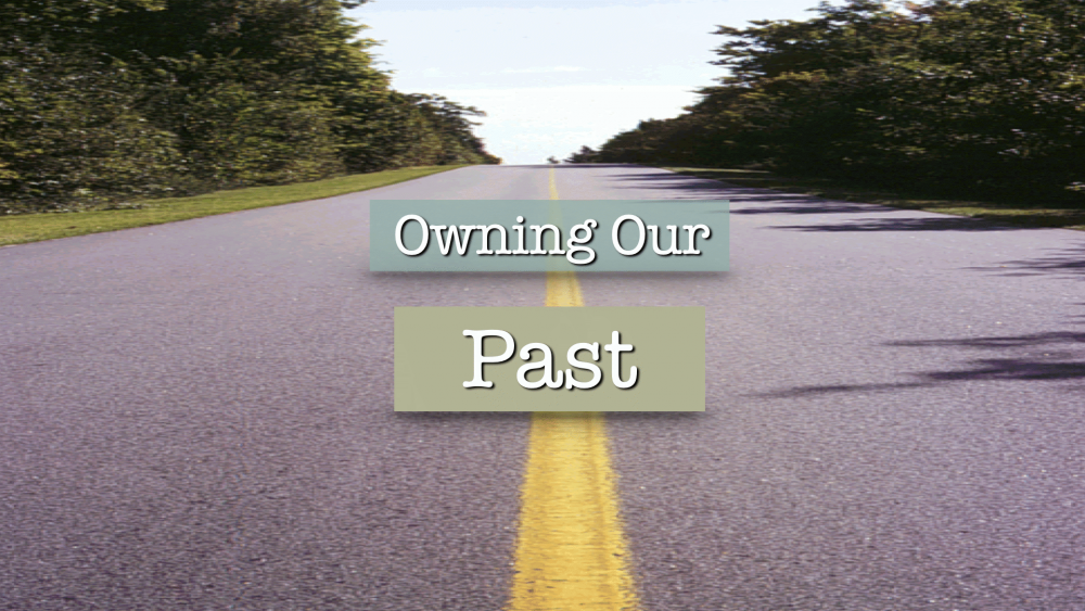 Owning Our Past