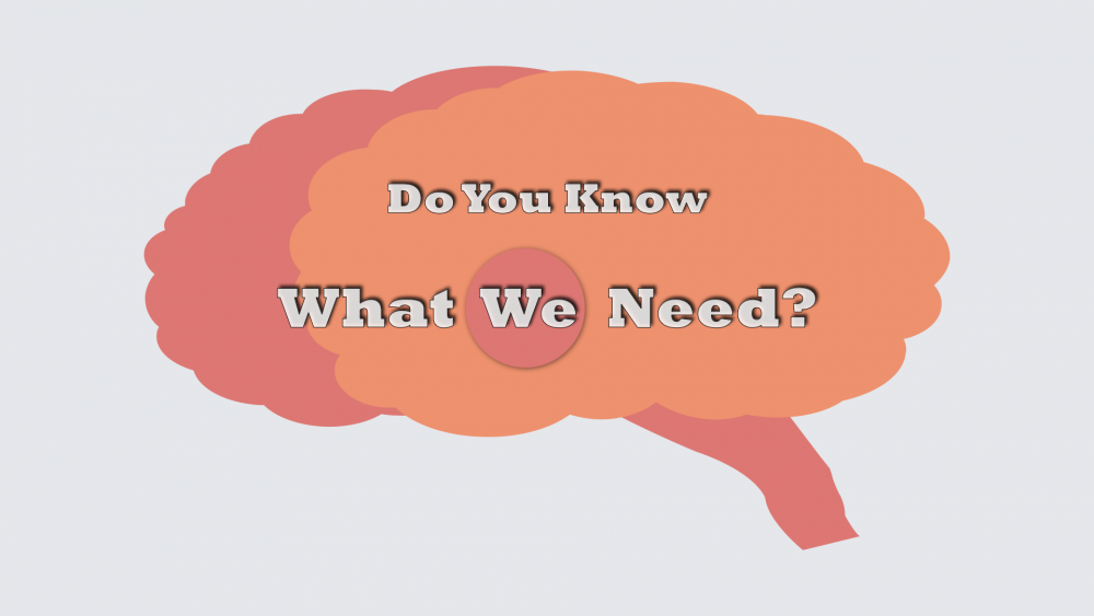 Do We Know What We Need?