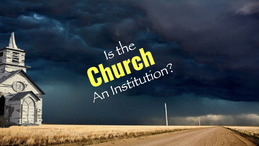 Is The Church an Institution? Image