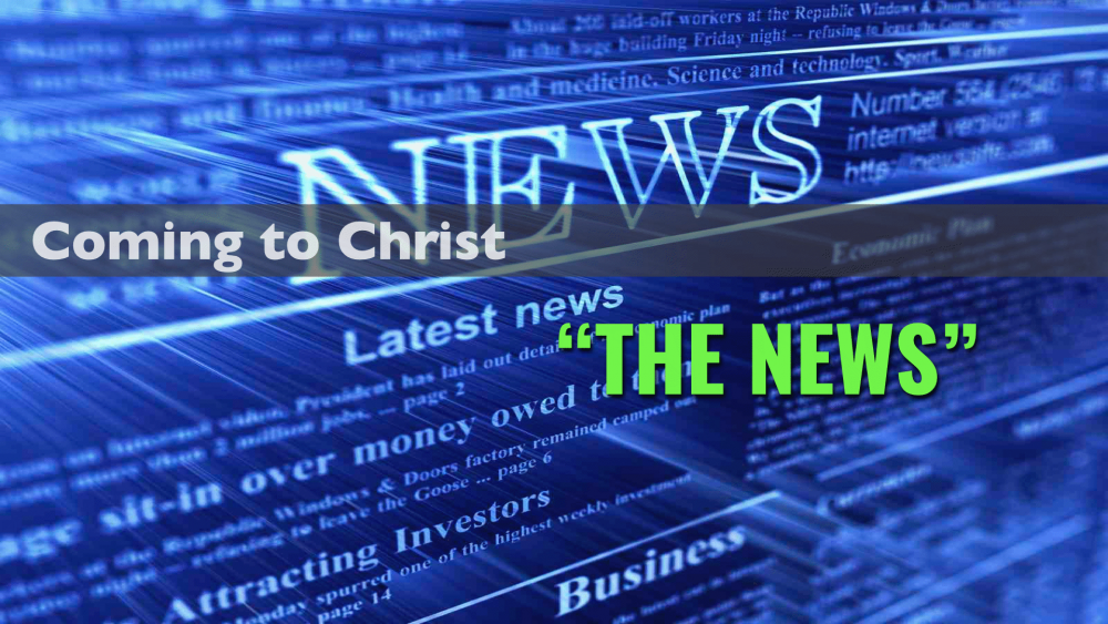 Coming to Christ - Part 4 -