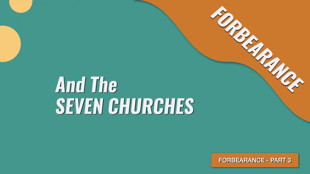Forbearance - The Seven Churches