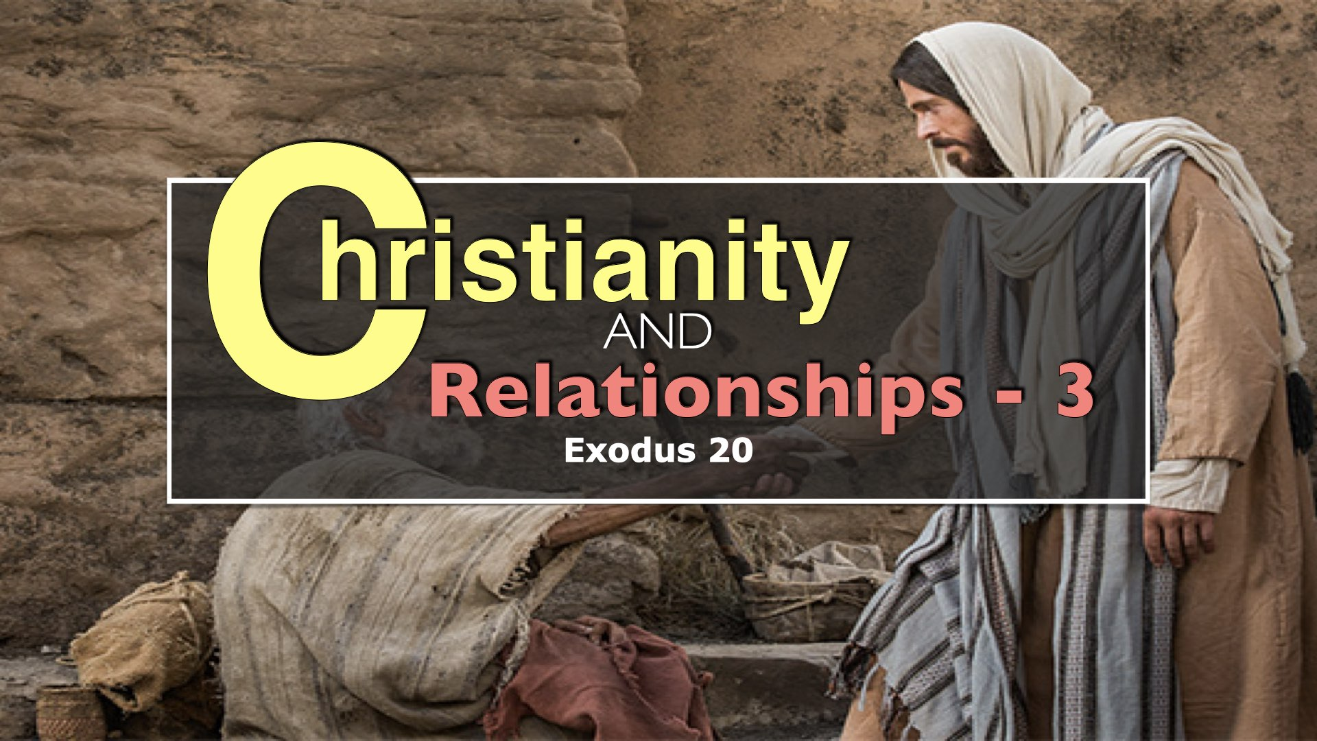 Christianity & Relationships - Part 3